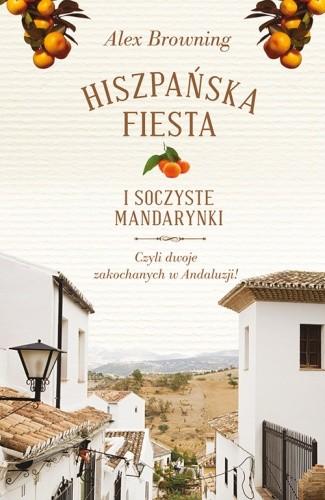 Okładka książki Hiszpańska fiesta i soczyste mandarynki