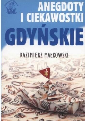 Okładka książki Ciekawostki i anegdoty gdyńskie