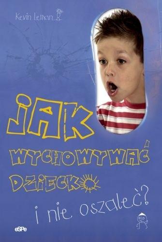 Okładka książki Jak wychowywać dziecko i nie oszaleć?