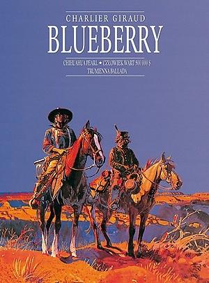 Okładka książki Blueberry. Integral 3. Chihuahua Pearl.Człowiek wart 500 000 $. Trumienna ballada.