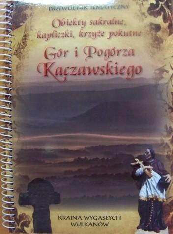 Okładka książki Obiekty sakralne, kapliczki, krzyże pokutne Gór i Pogórza Kaczawskiego