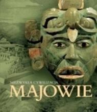 Okładka książki Majowie. Niezwykła cywilizacja