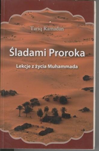 Okładka książki Śladami Proroka. Lekcje z życia Muhammada