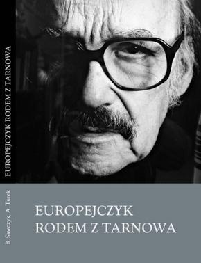 Okładka książki Europejczyk rodem z Tarnowa. Roman Brandstaetter życie i twórczość