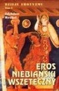 Okładka książki Dzieje erotyzmu tom 5. Eros niebiański i wszeteczny