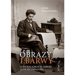 Okładka książki Obrazy i barwy: o wynalazkach i życiu Jana Szczepanika
