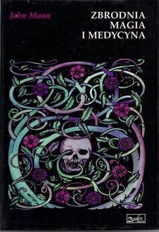 Okładka książki Zbrodnia, magia i medycyna