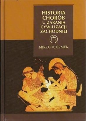 Okładka książki Historia chorób u zarania cywilizacji zachodniej