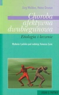 Okładka książki Choroba afektywna dwubiegunowa - etiologia i leczenie