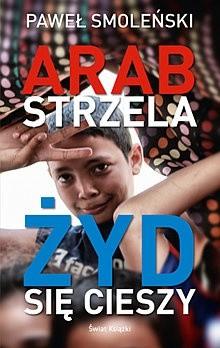 Okładka książki Arab strzela, Żyd się cieszy