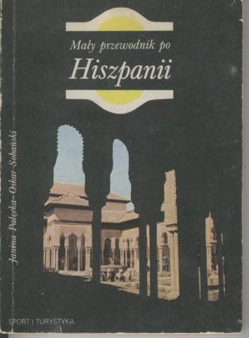 Okładka książki Mały przewodnik po Hiszpanii