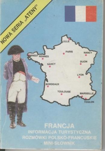 Okładka książki Francja. Informacja turystyczna, rozmówki polsko-francuskie, mini-słownik