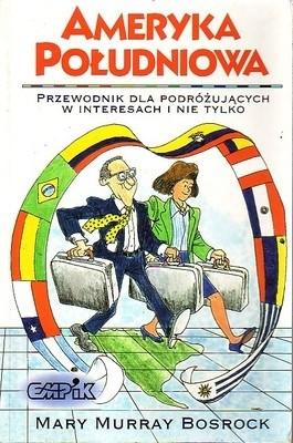 Okładka książki Ameryka Południowa. Przewodnik dla podróżujących w interesach i nie tylko.