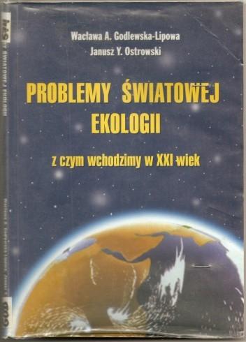 Okładka książki Problemy światowej ekologii - z czym wchodzimy w XXI wiek