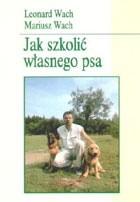 Okładka książki Jak szkolić własnego psa