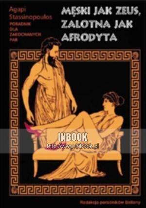 Okładka książki Męski jak zeus, zalotna jak Afrodyta - Agapi Stassinopoulos