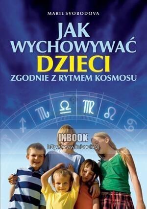 Okładka książki Jak wychowywać dzieci zgodnie z rytmem kosmosu - Marie Svobodova