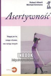 Okładka książki Asertywność: sięgaj po to, czego chcesz, nie raniąc innych