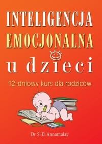 Okładka książki Inteligencja emocjonalna u dzieci. 12-dniowy kurs dla rodziców