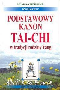 Okładka książki Podstawowy kanon Tai-Chi w tradycji rodziny Yang