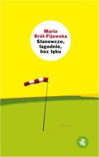 Okładka książki Stanowczo, łagodnie, bez lęku