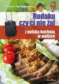 Okładka książki Rodaku, czy Ci nie żal, czyli z polską kuchnią w walizce