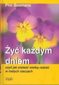 Okładka książki Żyć każdym dniem