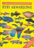 Ryby akwariowe. Poradnik encyklopedyczny