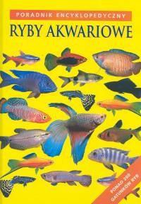 Okładka książki Ryby akwariowe. Poradnik encyklopedyczny