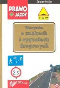 Okładka książki Wszystko o znakach i sygnałach drogowych