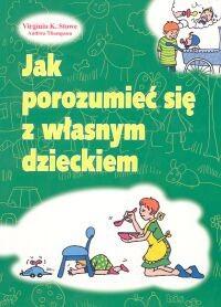 Okładka książki Jak porozumieć się z własnym dzieckiem
