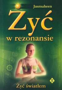 Okładka książki Żyć w rezonansie Żyć światłem