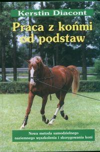 Okładka książki Praca z końmi od podstaw