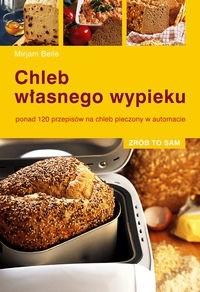 Okładka książki Chleb własnego wypieku