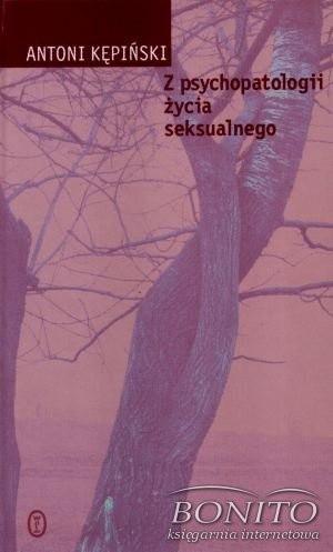 Okładka książki Z psychopatologii życia seksualnego