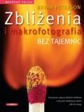 Okładka książki Zbliżenia i makrofotografia bez tajemnic
