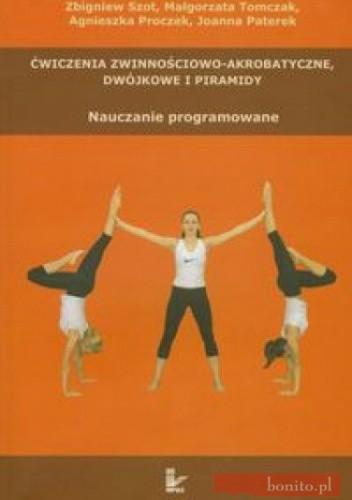 Okładka książki Ćwiczenia Zwinnościowo Akrobatyczne Dwójkowe I Piramidy