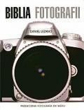 Okładka książki Biblia fotografii. Przewodnik fotografa XXI wieku