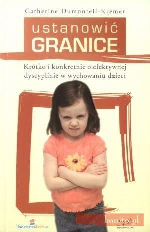 Okładka książki Ustanowić granice. Krótko i konkretnie o efektywnej dyscyplinie w wychowaniu dzieci
