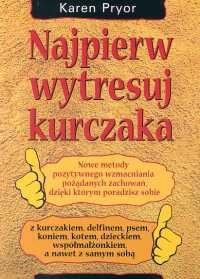 Okładka książki Najpierw wytresuj kurczaka