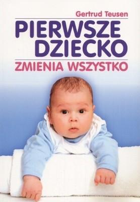 Okładka książki Pierwsze dziecko zmienia wszystko