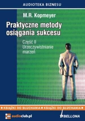 Okładka książki Praktyczne metody osiągania sukcesu. Część 2. Urzeczywistnianie marzeń