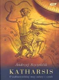 Okładka książki Katharsis. O uzdrowicielskiej mocy natury i sztuki