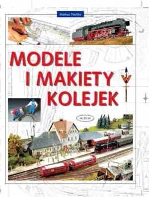 Okładka książki Modele i makiety kolejek