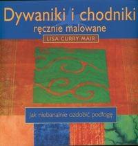 Okładka książki Dywaniki i chodniki - ręcznie malowane. Jak niebanalnie ozdobić podłogę