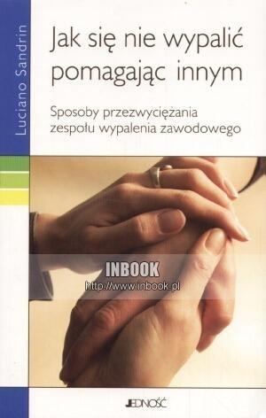 Okładka książki Jak się nie wypalić pomagając innym - Luciano Sandrin