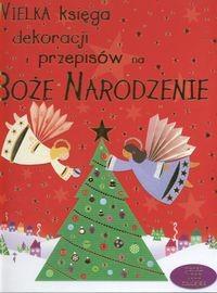 Okładka książki Wielka księga dekoracji i przepisów na Boże Narodzenie
