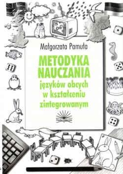 Okładka książki Metodyka nauczania języków obcych w kształceniu zintegrowanym