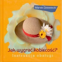 Okładka książki Jak wygrać kobiecość Instrukcja obsługi