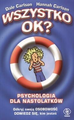 Okładka książki Wszystko ok? Psychologia dla nastolatków